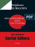 Stephane Bourgoin - Mes Conversations Avec Les Tueurs