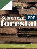 Sobrerregulación forestal.-un obstáculo para el desarrollo sustentable de México-CCMSS.pdf