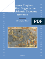 Christopher Ebert - Between Empires_ Brazilian Sugar in the Early Atlantic Economy, 1550-1630 (The Atlantic World) (2008).pdf