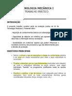 Tecnologia Mecânica I_Trabalho Prático_ 2018-2019.pdf