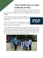 El Capitán Del Real Madrid Visita a Los Niños Damnificados de Piura