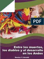 ARNOLD Denise (2017) - Entre Los Muertos, Los Diablos y El Desarrollo en Los Andes