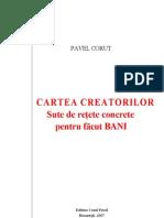 Pavel Corut Cartea Creatorilor Sute de Retete Concrete Pentru Facut Bani Pavel Corut