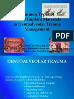 Penggunaan material implan pada fraktur dentoalveoal