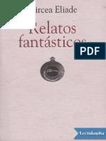 Relatos Fantasticos - Mircea Eliade