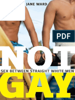 Not Gay - Sex Between Straight White Men (Sexual Cultures)