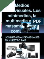 Medios Audiovisuales. Los Minimedios, La Multimedia y Los Massmedia en La Comunidad