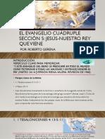 El Evangelio Cuádruple. Sección 5. Jesús-nuestro Rey Que Viene (Roberto Gerena)