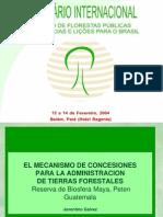 EL MECANISMO DE CONCESIONES PARA LA ADMINISTRACION DE TIERRAS FORESTALES Reserva de Biosfera Maya, Peten