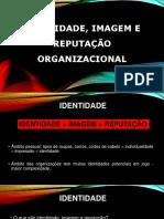 Aula 07 Identidade Imagem e Reputac3a7c3a3o1
