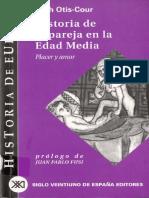 Otis-Cour, Leah. - Historia de La Pareja En La Edad Media. Placer y Amor [2000].pdf