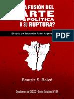 La Fusión Del Arte y La Politica o Su Ruptura El Caso de Tucumán Arde Argentina 1968. Beatriz S. Balvé