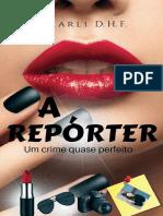 A Reporter_ O crime quase perfeito - Marli Dias Hernandez Fernandes.pdf