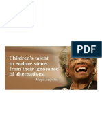 Children's Talent to Endure Stems From Their Ignorance of Alternatives - Maya Angelou