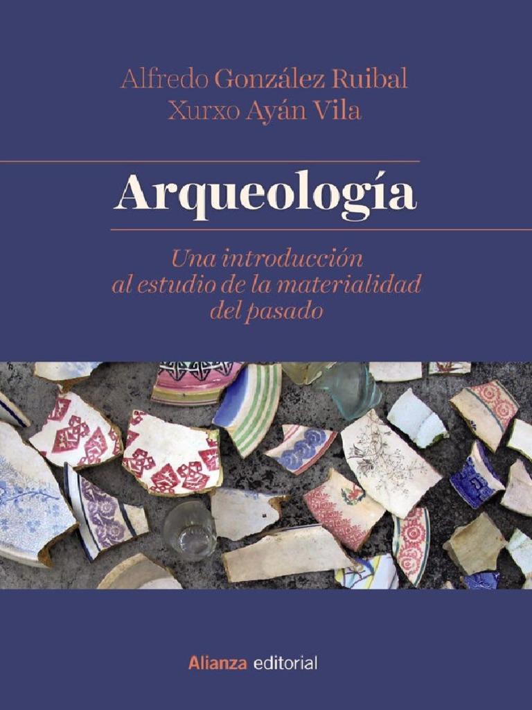37be8b51a451b Gonzalez Ruibal Alfredo Y Ayan Vila Xurxo - Arqueologia