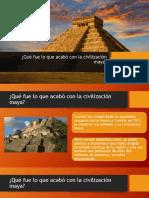 Qué Fue Lo Que Acabó Con La Civilización Maya.