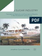 Cuban Sugar Industry. Transnational Networks and Engineering Migrants in Mid-Nineteenth-Century Cuba (Libro Digital)