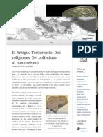 2011 11 03 El Antiguo Testamento Dos Religione Del Politeismo Al Monoteismo (Lampuzo.wordpress)