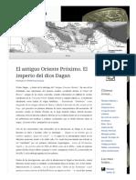 2010 05 11 El Antiguo Oriente Proximo El Imperio Del Dios Dagan (Lampuzo.wordpress)