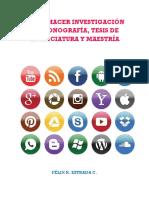"""FELIXE-2019/""""Como Hacer Investigación de Monografía, Tesis de Licenciatura y Maestría"""""""