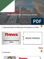 Certificações Profissionais Parks - Workshop Introdução Ao GPON