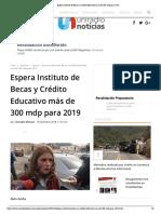16-12-18 - UNIRADIO- Espera Instituto de Becas y Crédito Educativo más de 300 mdp para 2019