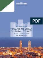 (Hispanic Urban Studies) Benjamin Fraser (Auth.) - Toward an Urban Cultural Studies_ Henri Lefebvre and the Humanities-Palgrave Macmillan US (2015)