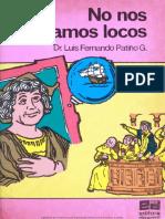 NO NOS VOLVAMOS LOCOS, DR. LUIS FERNANDO PATIÑO.