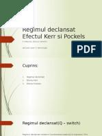 Regimul declansat Efectul Kerr si Pockels