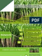 FACTORS THAT INFLUENCE FARMER'S DECISION ON HISTORICAL AND EXPANSION AREA OF PG KREBET BARU (Tanpa Pembahasan)