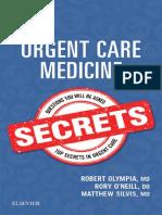 (Secrets Series®) Robert Olympia, Rory O'Neill, Matthew Silvis - Urgent Care Medicine Secrets-Elsevier (2018).pdf