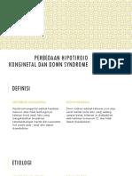 Perbedaan hipotiroid konginetal dan down syndromeeee.pptx