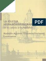AGUIRRE ENRIQUEZ_La Iglesia hispanoamericana, de la colonia a la república.pdf