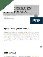 La Moneda en Guatemala