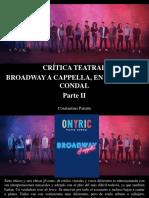 Constantino Parente - Crítica Teatral, Broadway a Cappella, En El Teatre Condal, Parte II