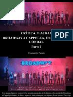 Constantino Parente - Crítica Teatral, Broadway a Cappella, En El Teatre Condal, Parte I
