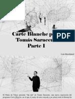 Luis Benshimol - Carte Blanche Para Tomás Saraceno, Parte I