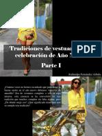 Atahualpa Fernández Arbulu - Tradiciones de Vestuario en La Celebración de Año Nuevo, Parte I