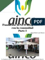 Edgard Raúl Leoni Moreno - Fundación AINCO Integrándose Con La Comunidad, Parte I