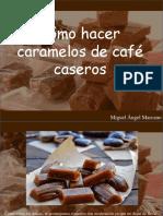 miguelangelmarcano-comohacercaramelosdecafecaseros-180928053147