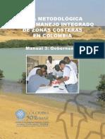 Guía Metodológica Para El Manejo Integrado de Zonas Costeras en Colombia. Manual 3 Gobernanza.