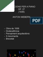 Variacions Per a Piano Op. 27 (1936) Anton Webern