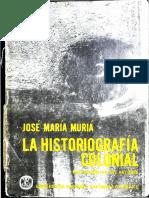 - José María Muría La Historiografía Colonial, Motivación de Sus Autores