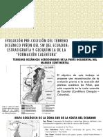 Presentación - Evolución pre-colisión del terreno oceánico Piñon del SW del Ecuador estratigrafía y geoquímica de la Formación Calentura.pptx