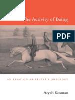 Aryeh Kosman - The Activity of Being_ An Essay on Aristotle's Ontology (2013, Harvard University Press).pdf