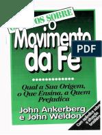 John Ankerberg, John Welton - OS FATOS SOBRE Movimento Da Fé
