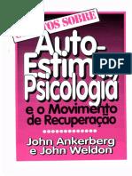 John Ankerberg, John Welton - OS FATOS SOBRE Auto-Estima Psicologia e o Movimento de Recuperação