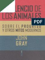 Gray John,  El silencio de los animales. Sobre el progreso y otros mitos modernos.pdf