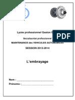 Lycée professionnel Gaston Barré. Baccalauréat professionnel. MAINTENANCE des VEHICULES AUTOMOBILES SESSION 2013-2014. L embrayage..pdf