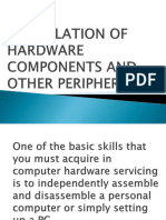 Installation of Hardware Components and Other Peripherals